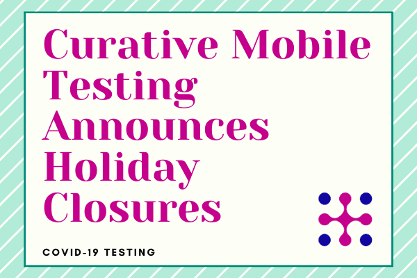 COVID-19 Testing Announces Holiday Closures