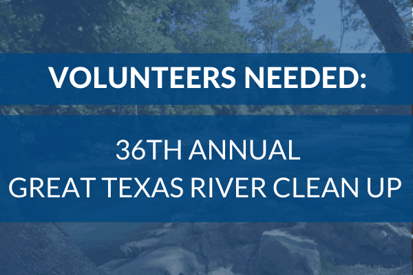 Volunteers Needed for Great Texas River Clean Up