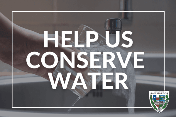 HELP US CONSERVE WATER