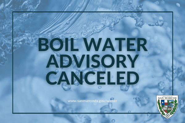 BOIL WATER ADVISORY CANCELED